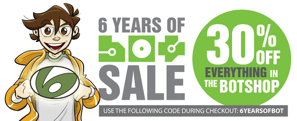 6 Years of BOT 30% Off Sale!