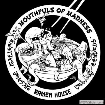 Mouthfuls of Madness Ramen House Tee